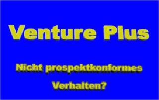 Venture Plus Hilfe V-Plus Hilfe Vplus Hilfe: Nicht prospektkonformes Verhalten?