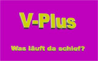 Vplus Hilfe Venture Plus Hilfe V-Plus Hilfe: Was läuft da schief?